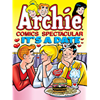 Archie Comics Spectacular: It's a Date (Archie Comics Spectaculars Book 2)