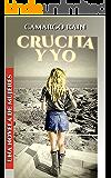 Crucita y yo: Una novela de mujeres (Spanish Edition)