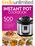INSTANT POT COOKBOOK: 500 Simple, and Easy Instant Pot Pressure Cooker Recipes For Your Whole Family (With Nutrition Facts) (English Edition)