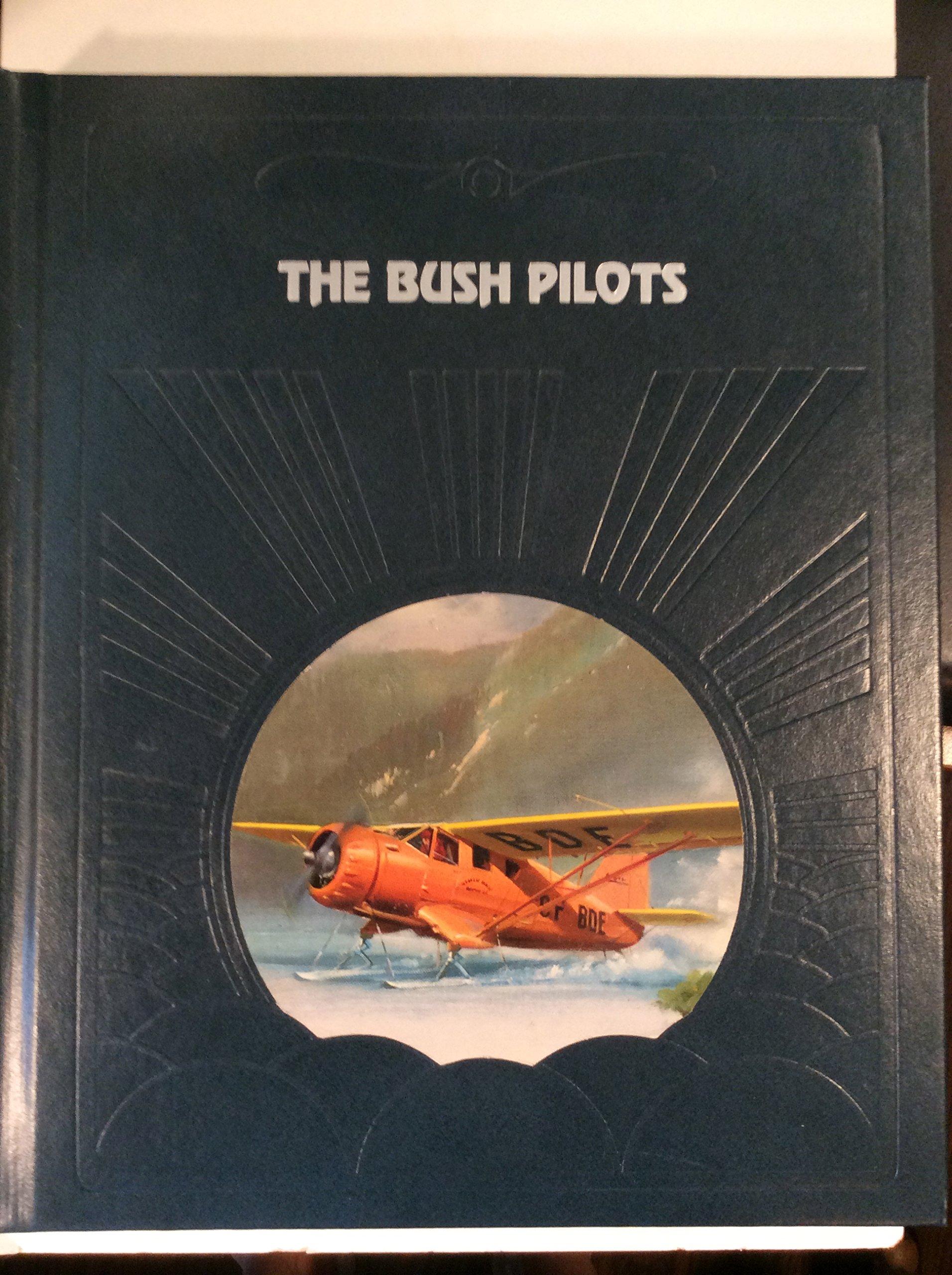 The Bush Pilots (The Epic of Flight)