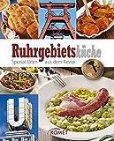 Ruhrgebietsküche: Spezialitäten aus dem Revier (German Edition)