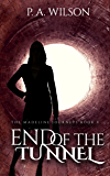 End Of The Tunnel: A Romantic Magical Quest Series (The Madeline Journeys Book 4)