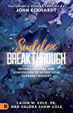 Sudden Breakthrough: Decrees, Prayers, and Confessions to Access Your Suddenly Moment