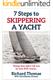 7 Steps to Skippering a Yacht: Things they didn't tell you on your RYA Course (7 Steps to Sailing Book 2)