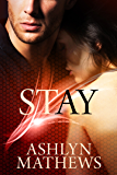 Stay (Love Forget Me Not Book 1)