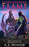 The Hungering Flame (The Songreaver's Tale series Book 2) (English Edition)