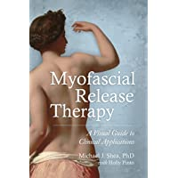 Myofascial Release Therapy: A Visual Guide to Clinical Applications