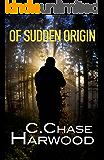 Of Sudden Origin (Of Sudden Origin Saga Book 1)