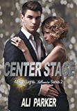 Center Stage (Bright Lights Billionaire Book 2)