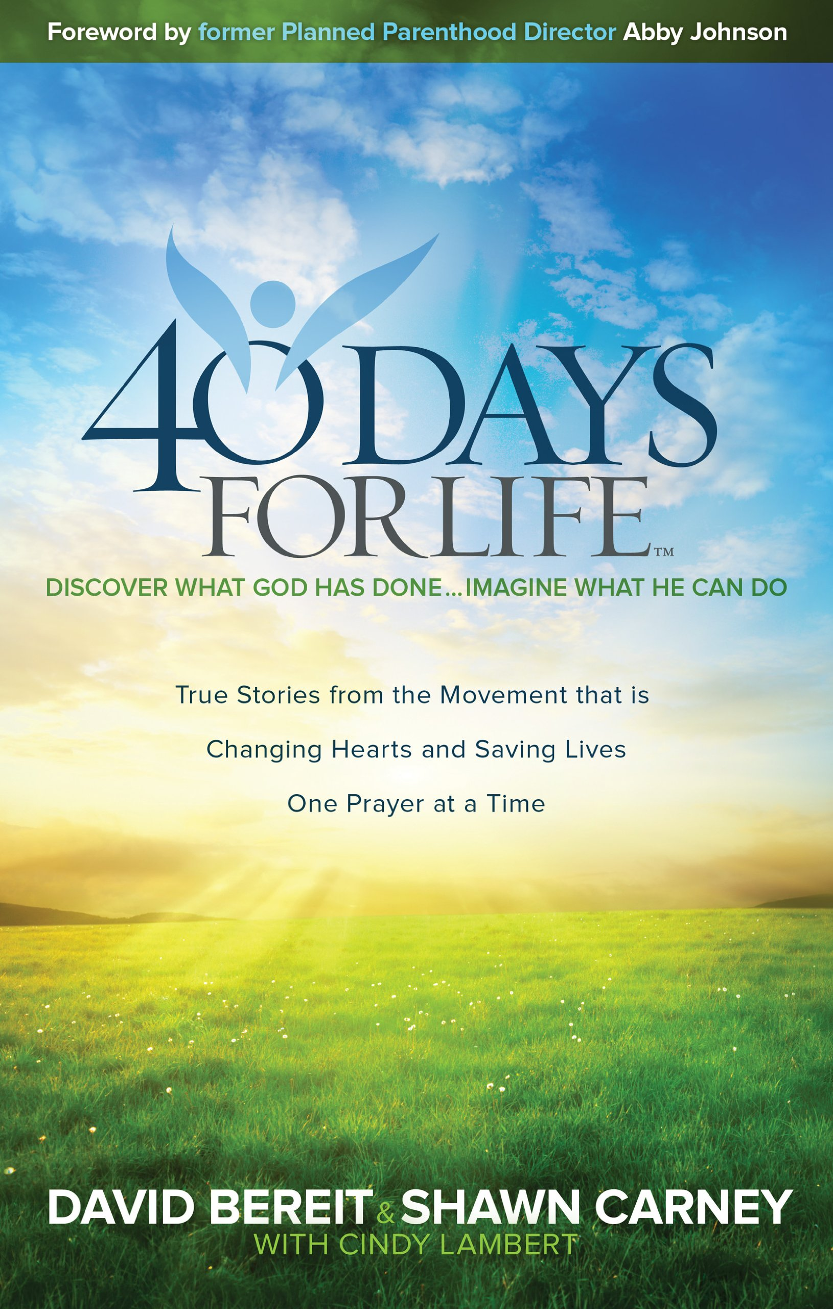 40 days for life discover what god has doneagine what he can 40 days for life discover what god has doneagine what he can do david bereit shawn carney with cindy lambert 9780988287020 amazon books stopboris Image collections