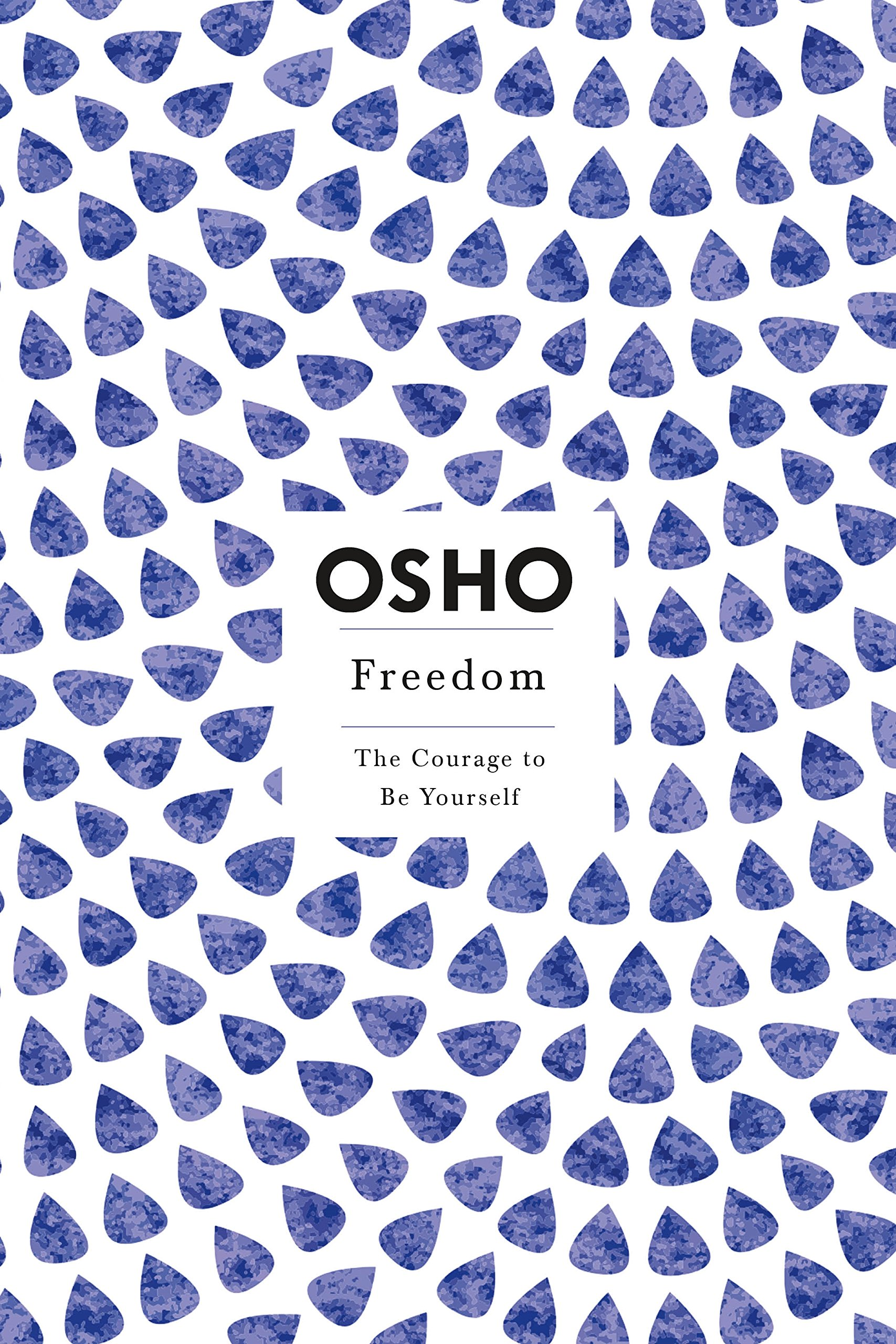 Freedom the courage to be yourself osho insights for a new way of freedom the courage to be yourself osho insights for a new way of living series osho 9780312320706 amazon books geenschuldenfo Image collections