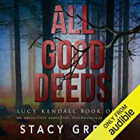 All Good Deeds: Lucy Kendall, Book 1