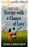 Forecast: Stormy With a Chance of Love: A novel of faith and love (English Edition)