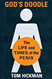 God's Doodle: The Life and Times of the Penis