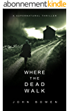 Where the Dead Walk: A Supernatural Suspense Thriller (English Edition)