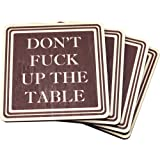 Don't Fuck Up The Table Wood Drink Coasters - Great Housewarming Gift - Passive Agressive - Funny Coaster - Made in USA - by Wooden Shoe Designs - SET OF 4 (Brown)