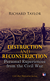 Destruction and Reconstruction: Personal Experiences from the Civil War: Civil War Memories Series