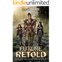Future Retold: A Post-Apocalyptic Harem (Future Reborn Book 4)