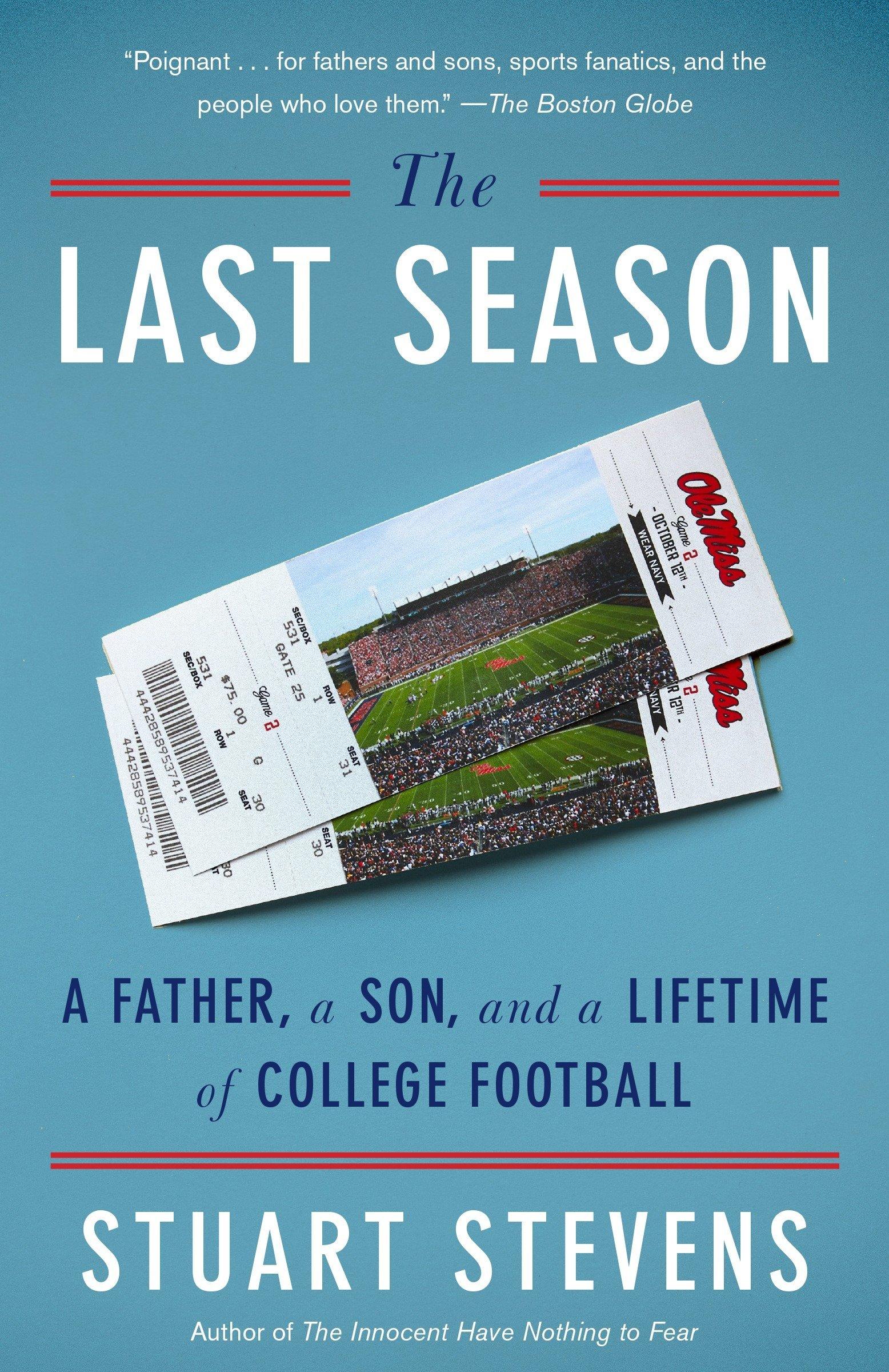Amazon.com: The Last Season: A Father, a Son, and a Lifetime of College  Football (9780804172509): Stuart Stevens: Books