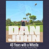 40 Years with a Whistle: Life Lessons from the Field of Play