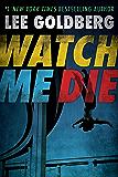 Watch Me Die (English Edition)