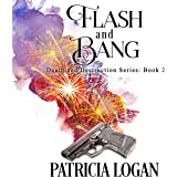 Flash and Bang: Death and Destruction Series, Book 2