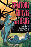 Traitors, Thieves and Liars (Final Days of the White Flower II Book 1)