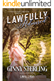 Lawfully Admired : Inspirational Christian Historical (First Love): A Texas Ranger Lawkeeper Romance