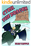 Cyril the Dragon: Funny Illustrated Educational Adventure Chapter Book for Intermediate Readers - For ages 7-11 (The Jellybean the Dragon Stories 2)