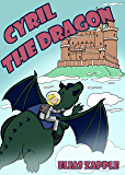 Cyril the Dragon (The Jellybean the Dragon Stories Book 2)