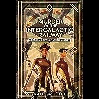 Murder on the Intergalactic Railway: A Ritchie and Fitz Sci-Fi Murder Mystery (The Ritchie and Fitz Sci-Fi Murder…