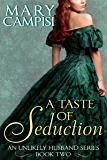A Taste of Seduction: An Unlikely Husband, Book 2