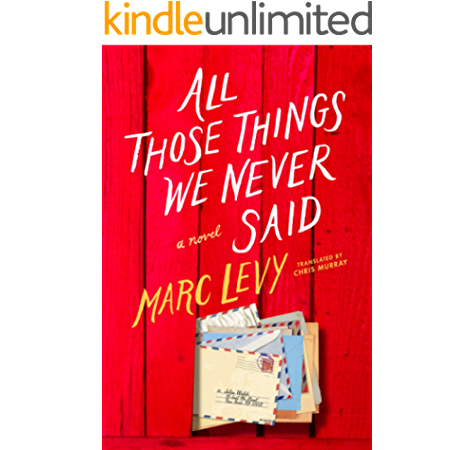All Those Things We Never Said Us Edition Kindle Edition By Levy Marc Murray Chris Literature Fiction Kindle Ebooks Amazon Com