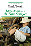 Le avventure di Tom Sawyer: Ediz. integrale
