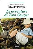Le avventure di Tom Sawyer: Ediz. integrale (La biblioteca dei ragazzi)