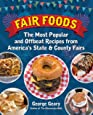 Fair Foods: The Most Popular and Offbeat Recipes from America's State and County Fairs