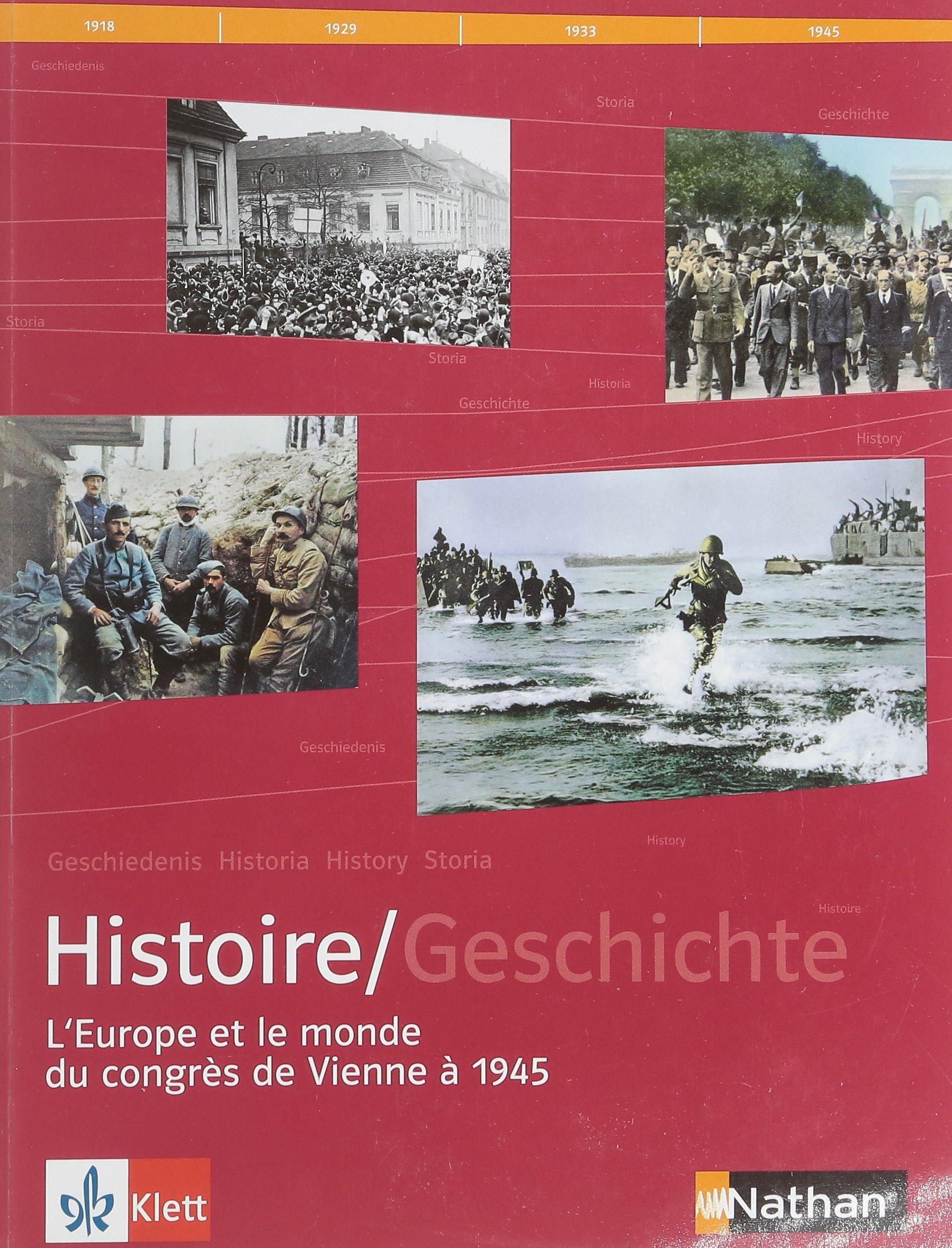 Histoire/Geschichte/L'europe et le monde du congrès de Vienne à 1945 (Französisch) Broschiert – 1. April 2008 Peter Geiss Daniel Henri Guillaume Le Quinterec Klett