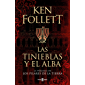 Las tinieblas y el alba (La precuela de Los pilares de la Tierra) (Spanish Edition)