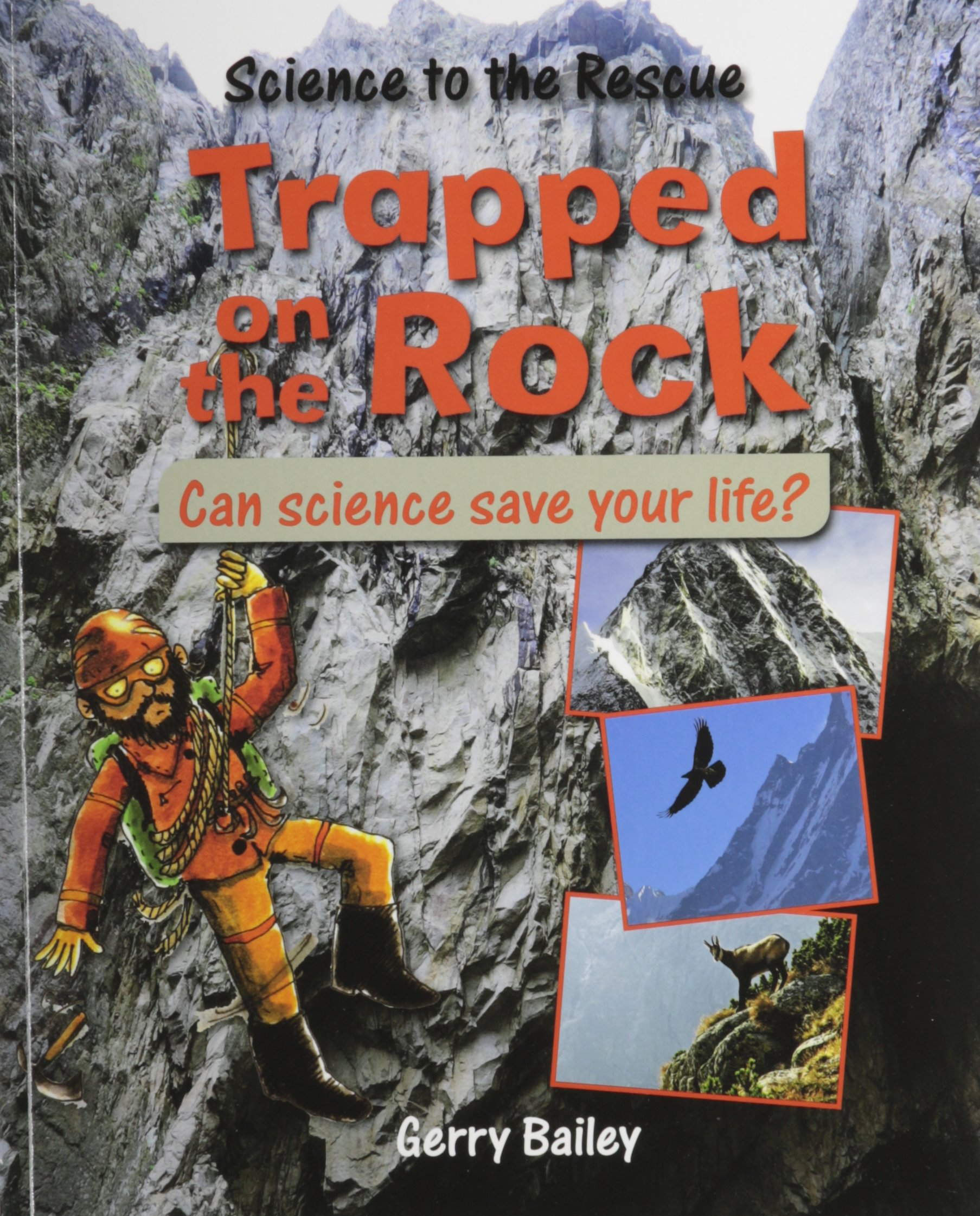 Trapped on the Rock (Science to the Rescue)