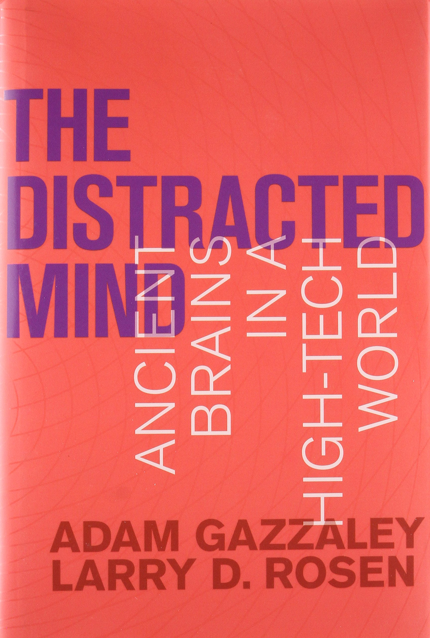Read Online The Distracted Mind: Ancient Brains in a High-Tech World (The MIT Press) PDF