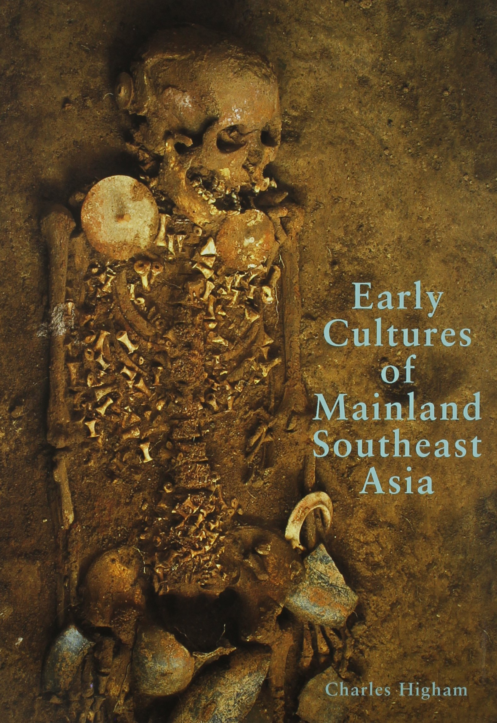 Early Cultures of Mainland Southeast Asia: Charles Higham: 9781588860286:  Amazon.com: Books