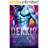 Dekkir: Science Fiction Alien Abduction Romance (Galaxy Alien Warriors Book 1)