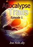 Apocalypse Trails: Episode 1