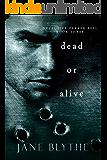 Dead or Alive (Detective Parker Bell Book 3)