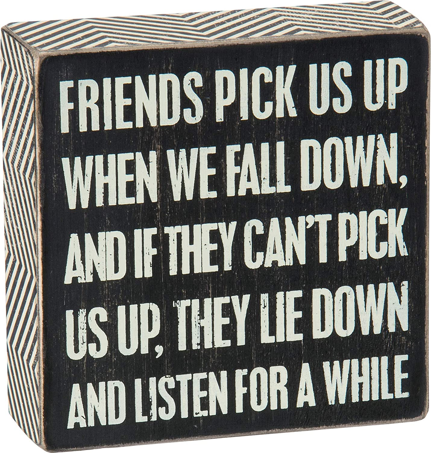 Primitives by Kathy 25168 Chevron Trimmed Box Sign, 5 x 5-Inches, Friends Pick Us Up