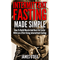 Intermittent Fasting: Made Simple - How to Build