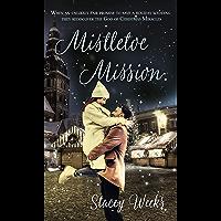 Mistletoe Mission (Christmas Holiday Extravaganza)