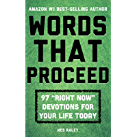 """Words That Proceed: 97 """"Right Now"""" Devotions for Your Life Today"""