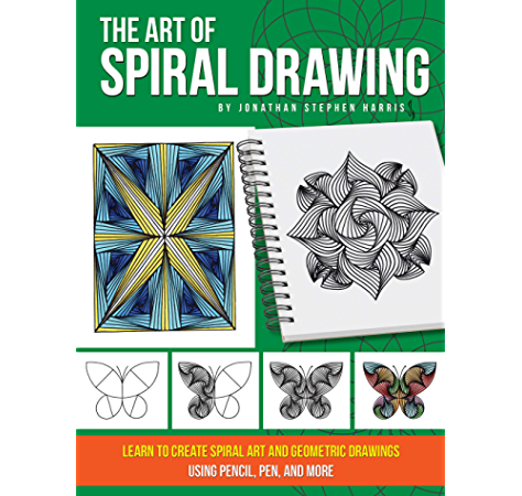 The Art Of Spiral Drawing Learn To Create Spiral Art And Geometric Drawings Using Pencil Pen And More Kindle Edition By Harris Jonathan Stephen Arts Photography Kindle Ebooks Amazon Com