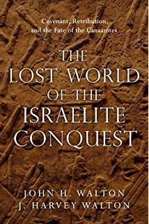 The lost world of genesis one ancient cosmology and the origins the lost world of the israelite conquest covenant retribution and the fate of fandeluxe Images